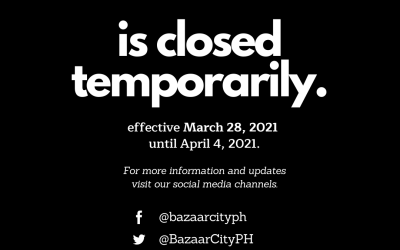 Bazaar City is temporarily closed March 28 to April 4, 2021